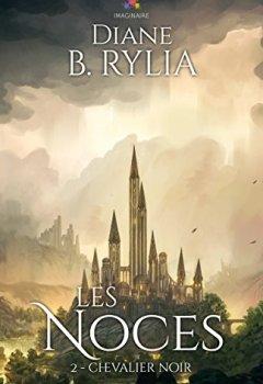 Livres Couvertures de Les Noces: Chevalier Noir, T2