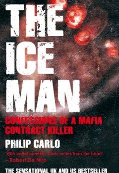 Buchdeckel von The Ice Man: Confessions of a Mafia Contract Killer
