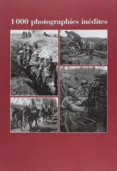 Livres Couvertures de 14-18 : 1000 photographies inédites