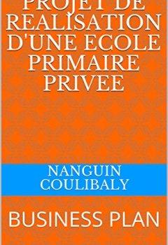 Livres Couvertures de PROJET  DE REALISATION D'UNE ECOLE PRIMAIRE PRIVEE: BUSINESS PLAN