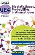 Biostatistiques Probabilités Mathématiques-UE 4 PACES - 3e ed. : Manuel, cours + QCM corrigés