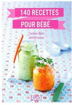 Livres Couvertures de Le Petit livre de - 140 recettes pour bébé