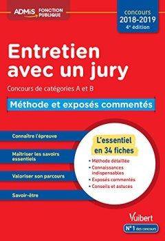 Livres Couvertures de Entretien avec un jury - Méthode et exposés commentés - Concours de catégories A et B - L'essentiel en 34 fiches - Concours 2018-2019