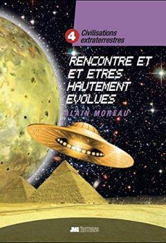 Livres Couvertures de Civilisations extraterrestres Tome 4 - Rencontres extraterrestres et êtres hautement évolués