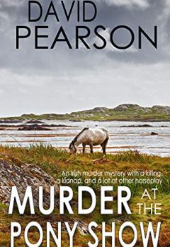 Livres Couvertures de MURDER AT THE PONY SHOW: An Irish murder mystery with a killing, a kidnap, and a lot of other horseplay (English Edition)