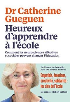 Livres Couvertures de Heureux d'apprendre à l'école: Comment les neurosciences affectives et sociales peuvent changer l'éducation
