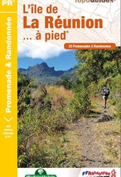 Livres Couvertures de L'île de La Réunion... à pied : 25 promenades et randonnées