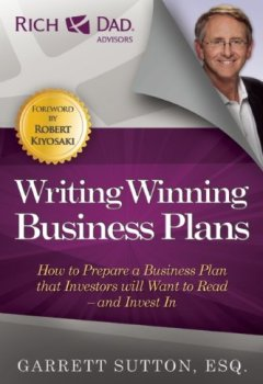 Livres Couvertures de Writing Winning Business Plans: How to Prepare a Business Plan that Investors Will Want to Read and Invest In (Rich Dad Advisors) by Garrett Sutton (2012-05-29)