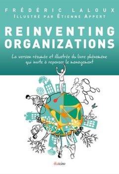 Livres Couvertures de Reinventing organizations. La version résumée et illustrée du livre phénomène qui invite à repenser le management
