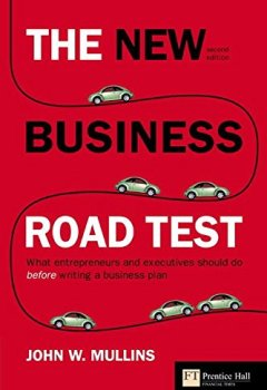 Livres Couvertures de [(The New Business Road Test : What Entrepreneurs and Executives Should Do Before Writing a Business Plan)] [By (author) John W. Mullins] published on (January, 2008)