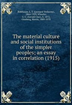 Livres Couvertures de The material culture and social institutions of the simpler peoples; an essay in correlation (1915)