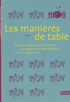 Livres Couvertures de Les manières de table : Comment déjouer avec élégance les pièges d'un repas d'affaires ou d'une soirée chic