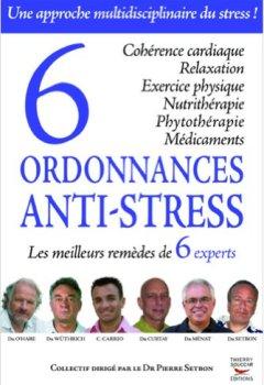 Livres Couvertures de 6 ordonnances anti-stress : Les meilleurs remèdes de 6 experts