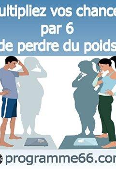Livres Couvertures de Multipliez vos chances par 6 de perdre du poids