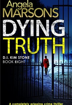 Livres Couvertures de Dying Truth: A completely gripping crime thriller (Detective Kim Stone Crime Thriller Series Book 8) (English Edition)
