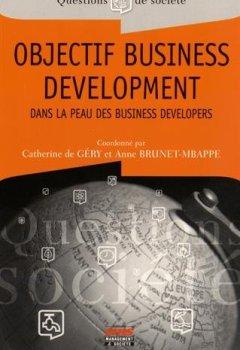 Livres Couvertures de Objectif Business Development : Dans la peau des Business developers