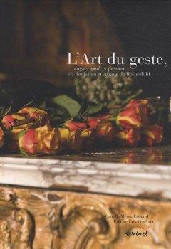 Livres Couvertures de L'art du geste, engagement et passion de Benjamin et Ariane Rothschild