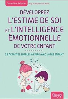 Livres Couvertures de Développez l'estime de soi et l'intelligence émotionnelle de votre enfant