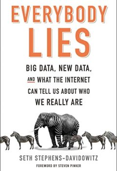 Livres Couvertures de Everybody Lies: Big Data, New Data, and What the Internet Can Tell Us About Who We Really Are