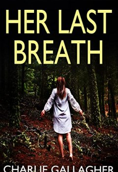 Livres Couvertures de HER LAST BREATH an absolutely gripping crime thriller with a massive twist (English Edition)