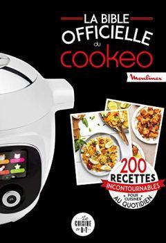 Livres Couvertures de La bible officielle du cookeo: 200 recettes incontournables pour cuisiner au quotidien