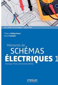 Livres Couvertures de Mémento de schémas électriques : Tome 1, Eclairages, prises, commandes dédiées