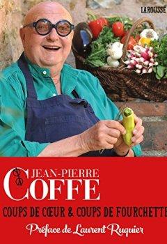 Livres Couvertures de Jean-Pierre Coffe - coups de coeur et coups de fourchette