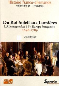 Livres Couvertures de Du Roi-Soleil aux Lumières : L'Allemagne face à l'Europe française (1648-1789)