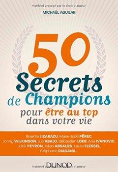 Livres Couvertures de 50 secrets de champions pour être au top dans votre vie