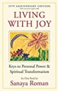 Living with Joy: Keys to Personal Power and Spiritual Transformation (Earth Life Series, Band 1)