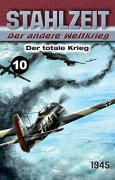 Buchdeckel von Stahlzeit, Band 10: Der totale Krieg