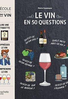 Livres Couvertures de Le vin en 50 questions
