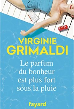 Livres Couvertures de Le parfum du bonheur est plus fort sous la pluie (Littérature Française)