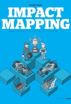 Livres Couvertures de Impact Mapping: Making a big impact with software products and projects (English Edition)