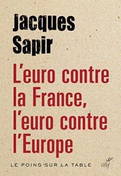 Livres Couvertures de L'euro contre la France, l'euro contre l'Europe