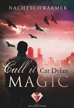 Buchdeckel von Call it magic 1: Nachtschwärmer