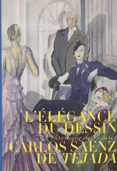 Livres Couvertures de L'élégance du dessin, Carlos Saenz de Tejada : Chronique de Paris