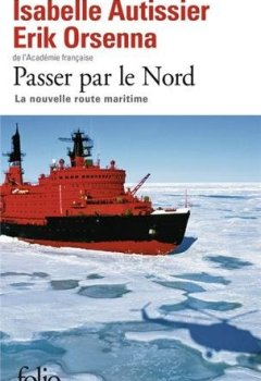 Livres Couvertures de Passer par le Nord: La nouvelle route maritime