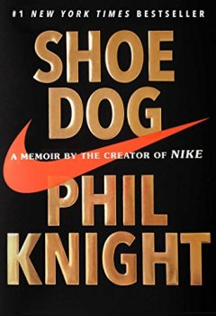 Livres Couvertures de Shoe Dog: A Memoir by the Creator of Nike (English Edition)