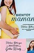 Bientôt maman, le guide témoignage de Melissa Bellevigne pour vivre une grossesse épanouie