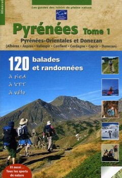 Livres Couvertures de Pyrénées, Tome 1 : Pyrénées-Orientales et Donezan, 120 balades et randonnées