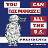 51ySLmgGg8L. SL160  You Can Memorize All The U.S. Presidents