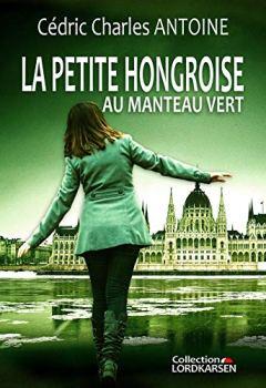 Livres Couvertures de La petite Hongroise au manteau vert