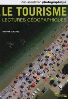 Livres Couvertures de Le tourisme. Lectures géographies (Documentation photographique n° 8094)