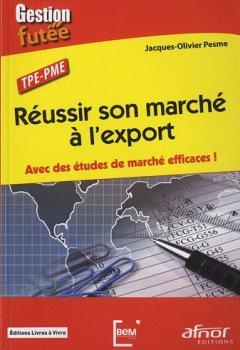 Livres Couvertures de Réussir son marché à l'export: Avec des études de marché efficaces !