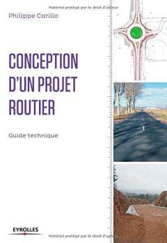 Livres Couvertures de Conception d'un projet routier : Guide technique