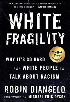 Livres Couvertures de White Fragility: Why It's So Hard for White People to Talk About Racism