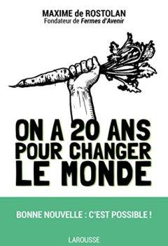 Livres Couvertures de On a 20 ans pour changer le monde