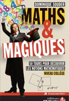 Livres Couvertures de Maths & magiques : 50 tours pour découvrir les notions mathématiques niveau collège