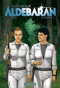Livres Couvertures de Retour sur Aldébaran - tome 1 - Episode 1